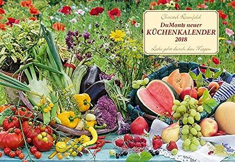 DuMonts neuer Küchenkalender 2018 - Broschürenkalender - Wandkalender - mit Schulferienterminen - Format 42 x 29 cm: Liebe geht durch den