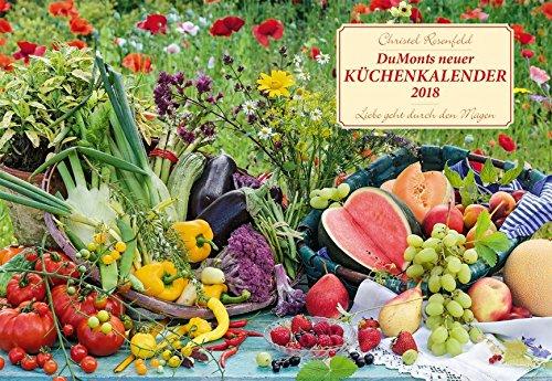 DuMonts neuer Küchenkalender 2018 - Broschürenkalender - Wandkalender - mit Schulferienterminen - Format 42 x 29 cm: Liebe geht durch den Magen