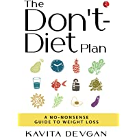 THE DON'T-DIET PLAN: A NO-NONSENSE GUIDE TO WEIGHT LOSS