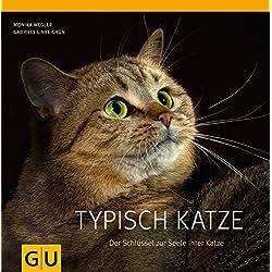 Typisch Katze: Der Schlüssel zur Seele Ihrer Katze