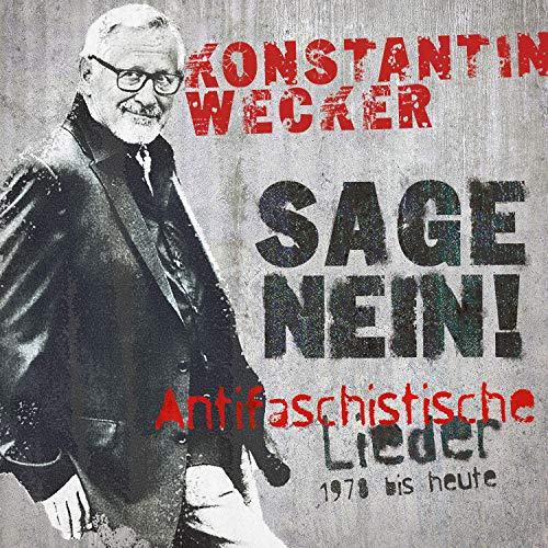 Sage Nein! (Antifaschistische Lieder - 1978 bis heute)