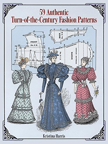 59 Authentic Turn-of-the-Century Fashion Patterns (Dover Fashion and Costumes) por Kristina Harris