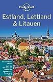 Lonely Planet Reiseführer Estland, Lettland, Litauen (Lonely Planet Reiseführer Deutsch)