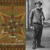 Simon, Lesage, Crépin : un jour tu seras peintre par Christophe Boulanger