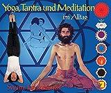Yoga, Tantra und Meditation im Alltag - Swami Janakananda Saraswati
