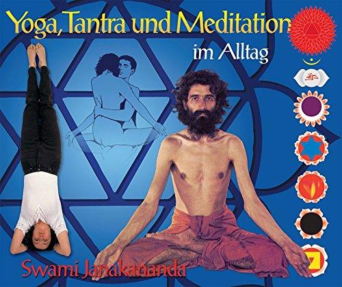 Yoga, Tantra und Meditation im Alltag par Swami Janakananda Saraswati