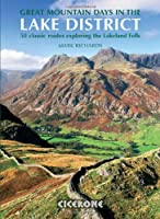 Great Mountain Days in the Lake District: 50 Great Routes: 50 Classic Routes Exploring the Lakeland Fells, Mark Richards