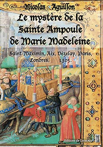 Le mystère de la Sainte Ampoule de Marie-Madeleine (French Edition)