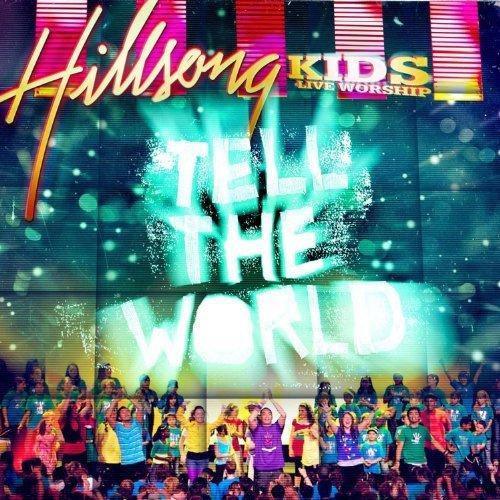 Tell the World by Hillsong Kids (2010) Audio CD (Kids-cd Hillsong)