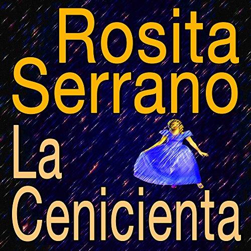 Rosita Serrano La Cenicienta de Rosita Serrano en Amazon Music - Amazon.es