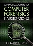 Practical Guide to Computer Forensics Investigations (Pearson It Cybersecurity Curriculum (Pitcc))