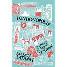 Londonopolis: A Curious and Quirky History of London