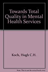 Towards Total Quality in Mental Health Services Paperback