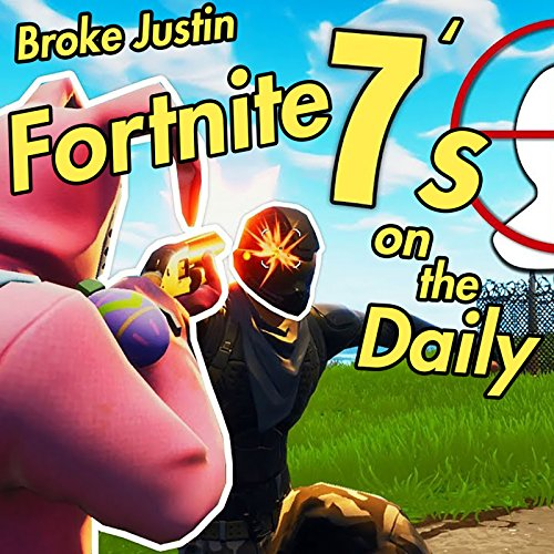 Fortnite: 7s on the Daily [Explicit]