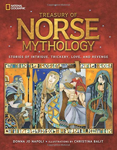 Treasury of Norse Mythology: Stories of Intrigue, Trickery, Love, and Revenge (Mythology)