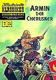 Armin der Cherusker: Illustrierte Klassiker Sonderband Nr. 9 (Illustrierte Klassiker Extra) - Hans-Joachim Neupert