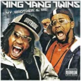 Songtexte von Ying Yang Twins - My Brother & Me