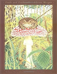 Toads and Toadstools: The Natural History, Mythology and Cultural Oddities of This Strange Association by Adrian Morgan (1996-01-01)