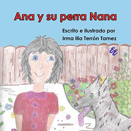 Ana y su perra Nana por Irma Terrón Tamez