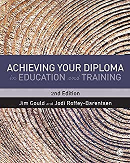 Achieving your Diploma in Education and Training by [Gould, Jim, Roffey-Barentsen, Jodi]