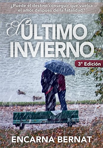El último invierno: Una historia de amor y superación marcada por la tragedia (novela romántica novedades) por Encarna Bernat