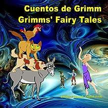 Cuentos de Grimm. Grimms' Fairy Tales. Bilingual Spanish - English Book: Bilingue: inglés - español libro para niños. Dual Language Picture Book for Kids