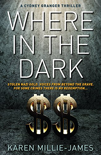 Where In The Dark (A Cydney Granger Thriller Book 2) by [Millie-James, Karen]