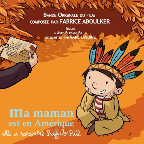 Ma maman est en Amérique, elle a rencontré Buffalo Bill (Bande originale du film)