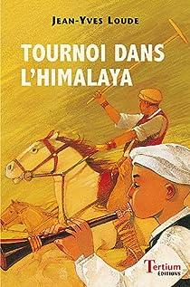 Tournoi dans l'Himalaya par Jean-Yves Loude