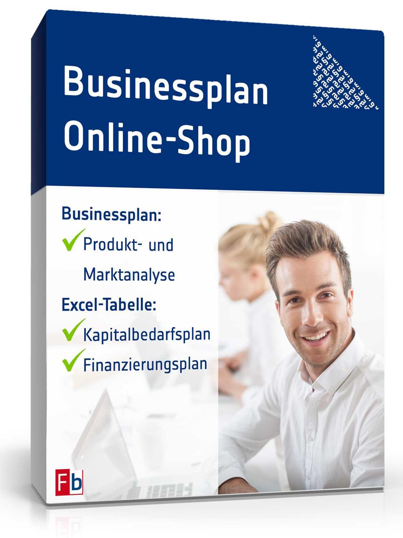 Businessplan Online-Shop - Geschäftsplan für eine Existenzgründung im Internet-Handel [Download]