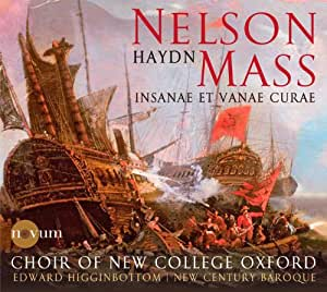Haydn: Nelson Mass (Insanae Et Vanae Curae) (New College Choir Oxford; New Century Baroque; Edward Higginbottom) (Novum: NCR 1385)