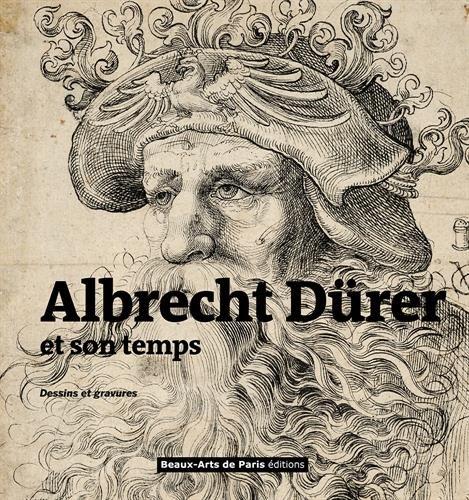 Albrecht Dürer et son temps : Dessins et gravures