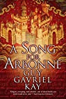A Song for Arbonne par Gavriel Kay