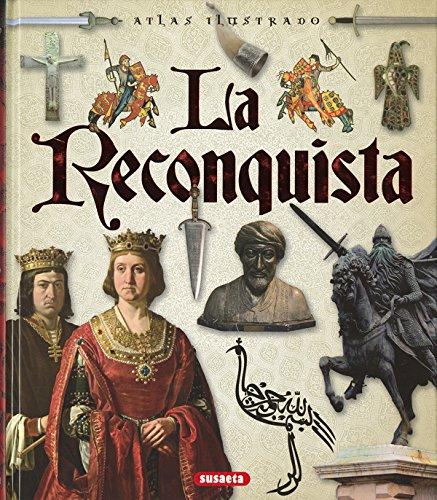Atlas ilustrado de La Reconquista por Susaeta Ediones S A