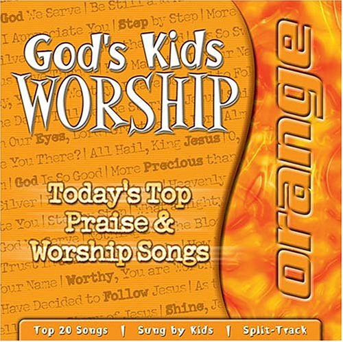Gods Kids Worship: Todays Top Worship Songs Sung by Kids, Orange