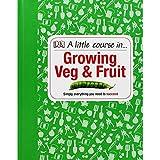 Scarica Libro A Little course in crescere verdure e frutta (PDF,EPUB,MOBI) Online Italiano Gratis