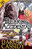 Bearly Accidental: Paranormal Bear Shapeshifters Romantic Comedy Fairy Tale (Accidentally Paranormal Series Book 12)