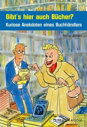 Buchseite und Rezensionen zu 'Gibt's hier Bücher? Kuriose Anekdoten eines Buchhändlers' von Reiner Scherz