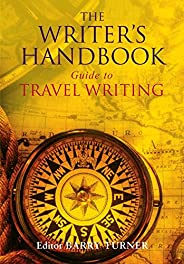 The Writer's Handbook Guide to Travel Wri