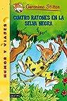 Cuatro ratones en la selva negra: Geronimo Stilton 11 par Stilton