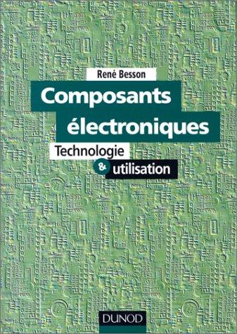 COMPOSANTS ELECTRONIQUES. Technologie et utilisation