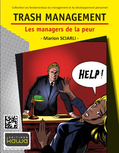 Trash Management - Les managers de la peur (Collection Les fondamentaux du management et du développement personnel t. 1) (French Edition)