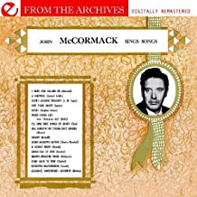 John McCormack Sings Songs - From The Archives (Remastered)
