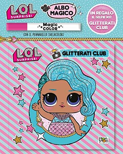Glitterati club. L.O.L. surprise! Albo magico. Con gadget