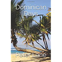 Dominican Days: A personal journey through the past and present of the land Columbus loved best