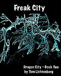 Freak City (Dragon City (Book Two of Four) 2)