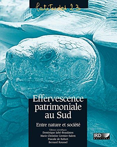 Effervescence patrimoniale au Sud: Entre nature et société (Latitudes 23)