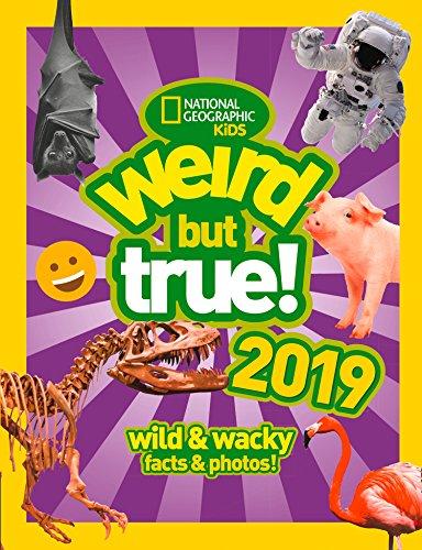 Weird But True! 2019: Wild & Wacky Facts & Photos (Weird But True)