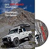 GPS-OFFROAD Reiseführer Westalpen und Gardasee 28 Routen incl. Daten DVD mit Tracks fürs Navi