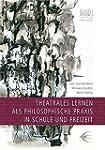 Theatrales Lernen als philosophische...